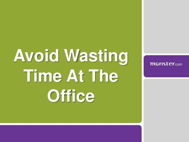 Avoid Wasting Time At The Office<br />