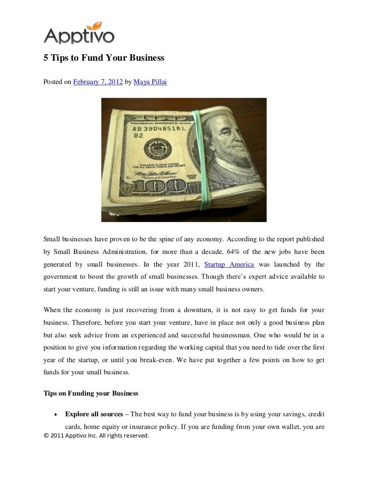 5 Tips to Fund Your BusinessPosted on February 7, 2012 by Maya PillaiSmall businesses have proven to be the spine of any e...