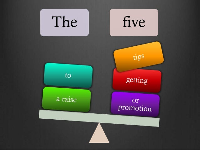 5 tips to getting the raise or promotion YOU deserve