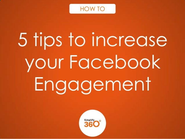 HOW TO  5 tips to increase your Facebook Engagement