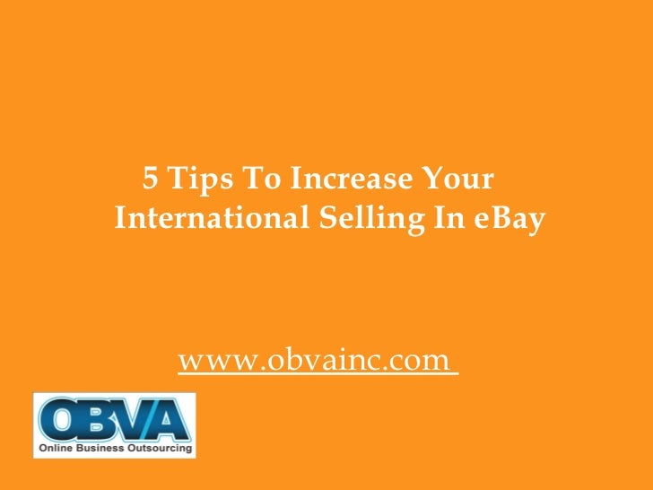 5 Tips To Increase YourInternational Selling In eBay    www.obvainc.com