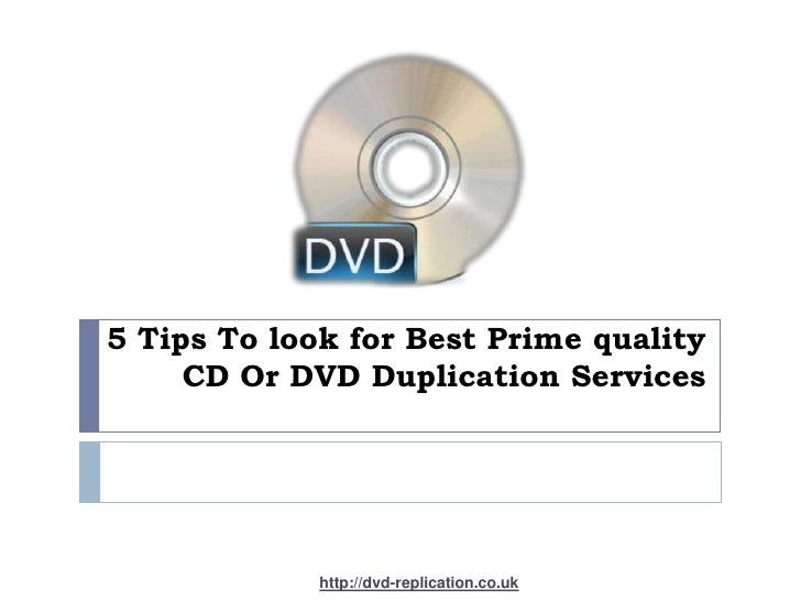 5 Tips To look for Best Prime quality     CD Or DVD Duplication Services             http://dvd-replication.co.uk