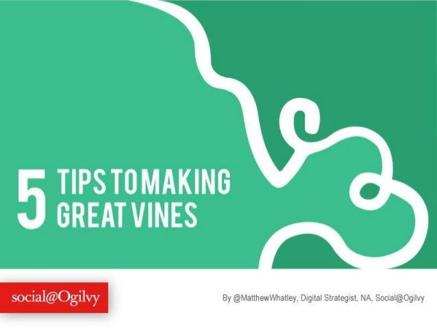 5 Tips To Making Great Vines
