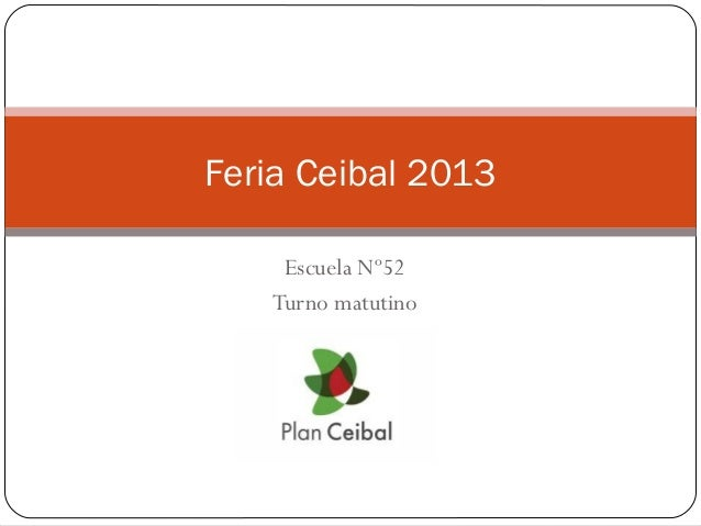 Escuela Nº52 Turno matutino Feria Ceibal 2013