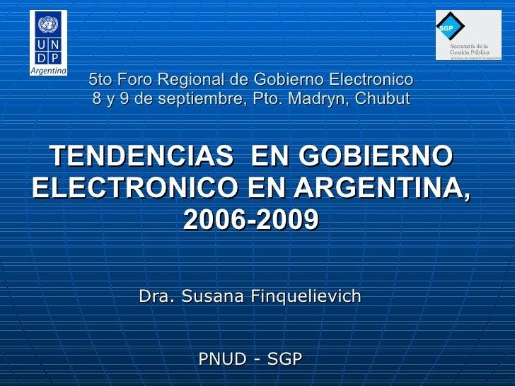5to Foro Regional de Gobierno Electronico 8 y 9 de septiembre, Pto. Madryn, Chubut TENDENCIAS  EN GOBIERNO ELECTRONICO EN ...