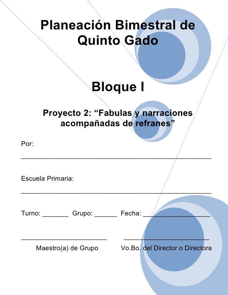 """Planeación Bimestral de             Quinto Gado                       Bloque I         Proyecto 2: """"Fabulas y narraciones ..."""