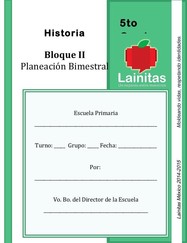 5to GradoHistoria Bloque II Planeación Bimestral Escuela Primaria ______________________________________________________ T...