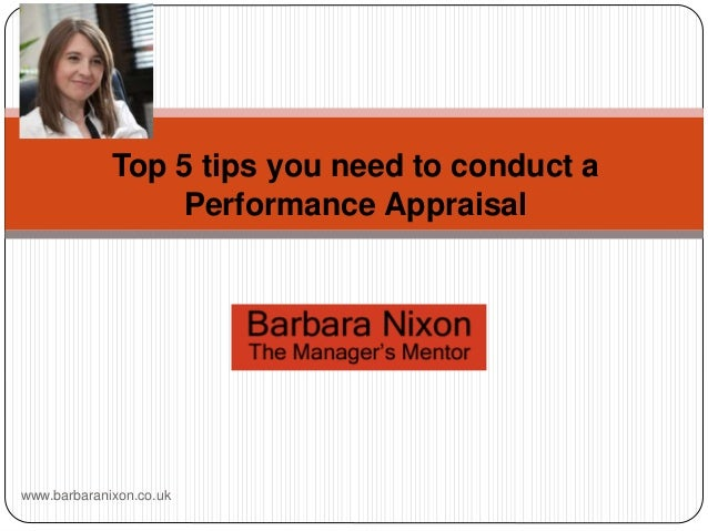 Top 5 tips you need to conduct a Performance Appraisal www.barbaranixon.co.uk