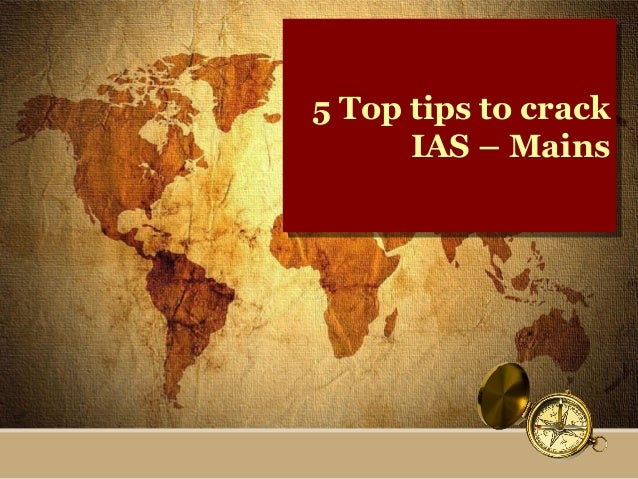 5 top tips to crack ias – mains