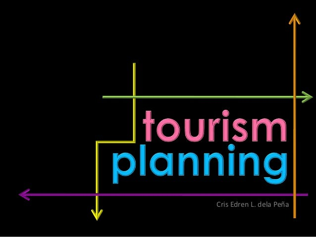 tourism planning Formally addressing the impacts of tourism facilitates planning that helps a community create a sustainable tourism industry i ntroduction o verview.