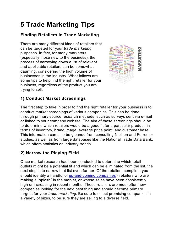 5 Trade Marketing TipsFinding Retailers in Trade MarketingThere are many different kinds of retailers thatcan be targeted ...