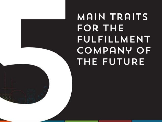 5 Traits For the Fulfillment Company of the Future