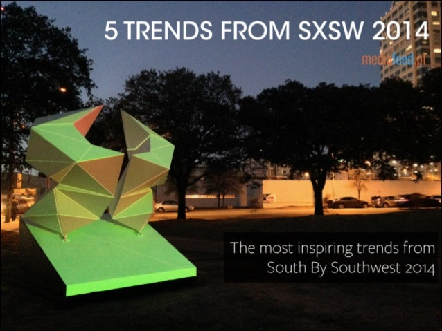 5 Trends from SXSW 2014