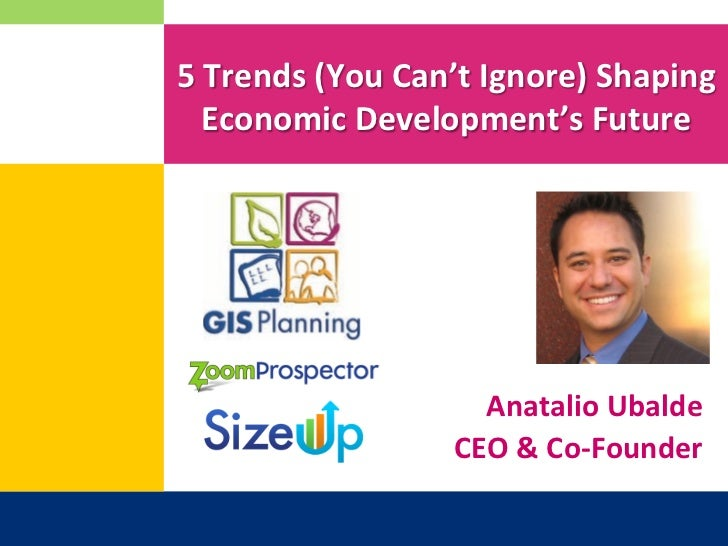 5 Trends (You Can't Ignore) Shaping     Economic Development's Future                               An...