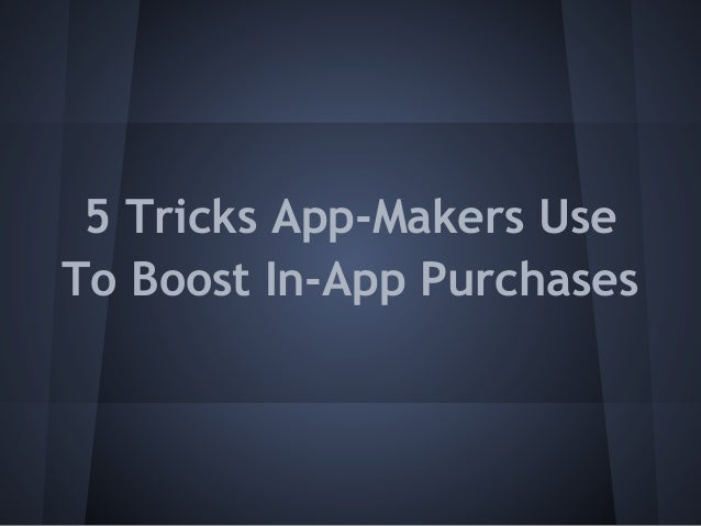 5 Tricks App-Makers UseTo Boost In-App Purchases