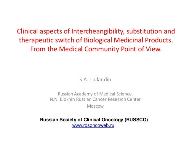 Clinical aspects of Intercheangibility, substitution andtherapeutic switch of Biological Medicinal Products.From the Medic...