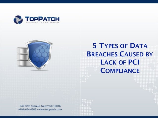 5 TYPES OF DATABREACHES CAUSED BY   LACK OF PCI   COMPLIANCE