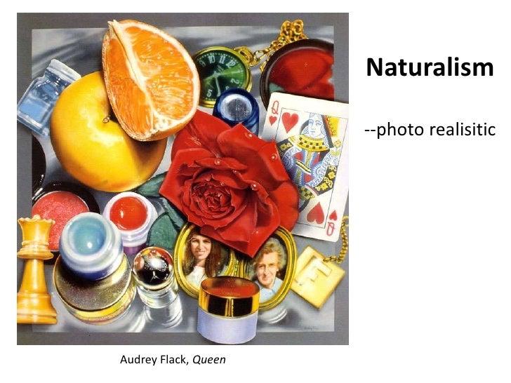 Naturalism<br />--photo realisitic<br />Audrey Flack, Queen<br />