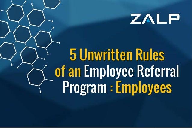 5 Unwritten Rules ofan Employee ReferralProgram:Employees 5 Unwritten Rules of an Employee Referral Program : Employees