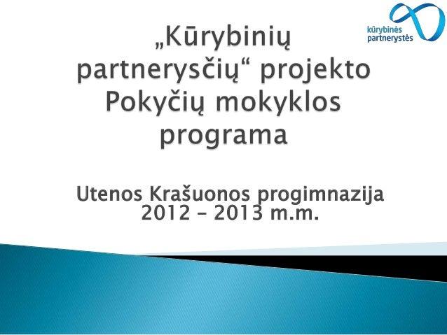 Utenos Krašuonos progimnazija2012 – 2013 m.m.
