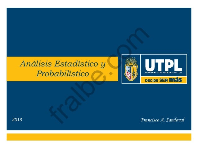 m co  2013  fra  lb  e.  Análisis Estadístico y Probabilístico  Francisco A. Sandoval