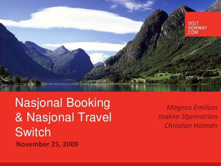 Nasjonal Booking& Nasjonal Travel Switch<br />Magnus Emilson<br />Joakim Stjernström<br />Christian Holmén<br />November 2...