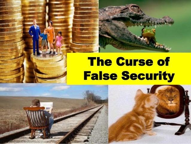 The Curse of False Security