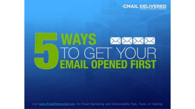 5 Ways To Get Your Emails Opened First
