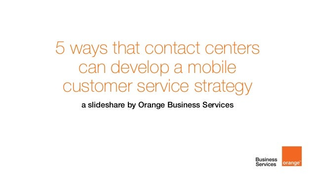 5 ways contact centers can develop a mobile customer service strategy