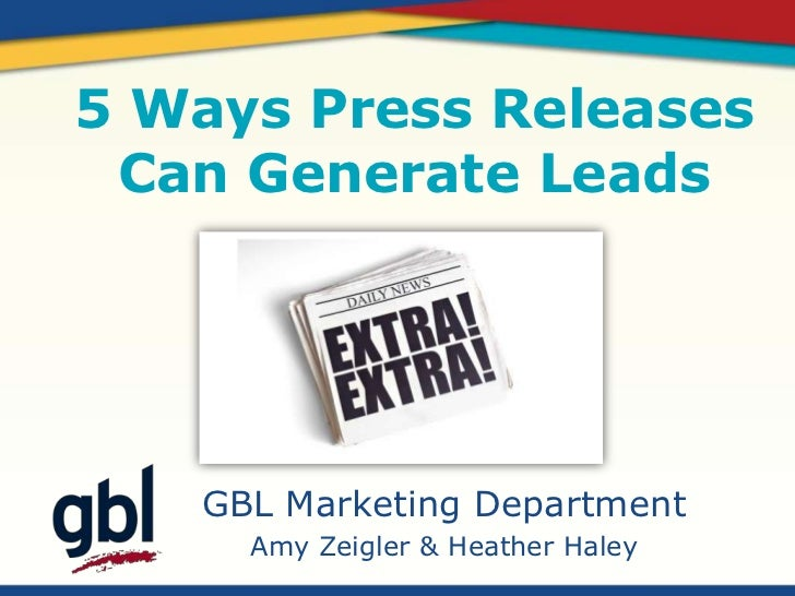 5 Ways Press Releases Can Generate Leads   GBL Marketing Department     Amy Zeigler & Heather Haley
