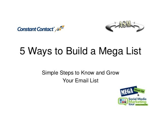 5 Ways to Build a Mega List Simple Steps to Know and Grow Your Email List