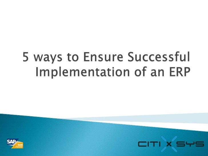5 ways to Ensure Successful Implementation of an ERP<br />