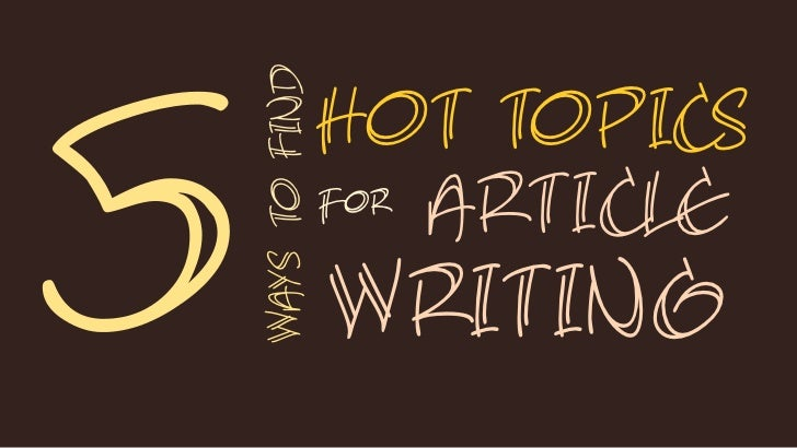 5 Ways to Find Hot Topics for Article Writing