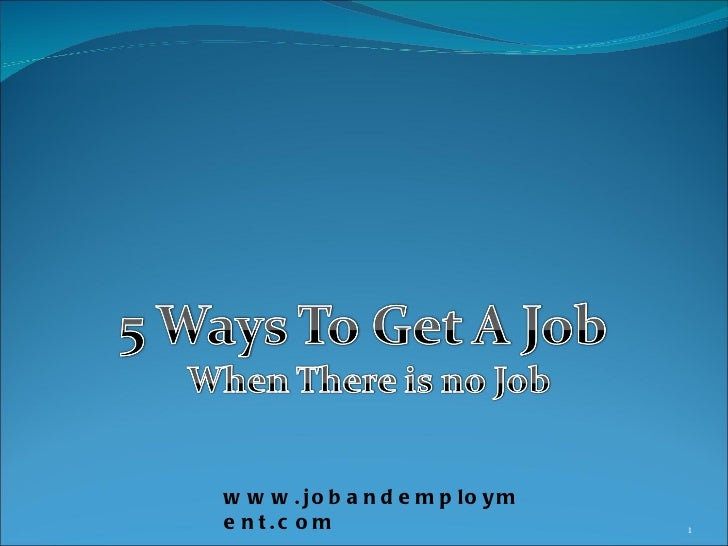 5ways To Get a Job When There is No Job
