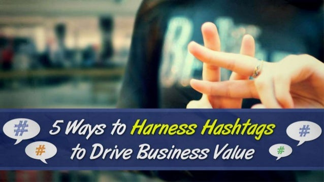 5 Ways to Harness the Power of Hashtags