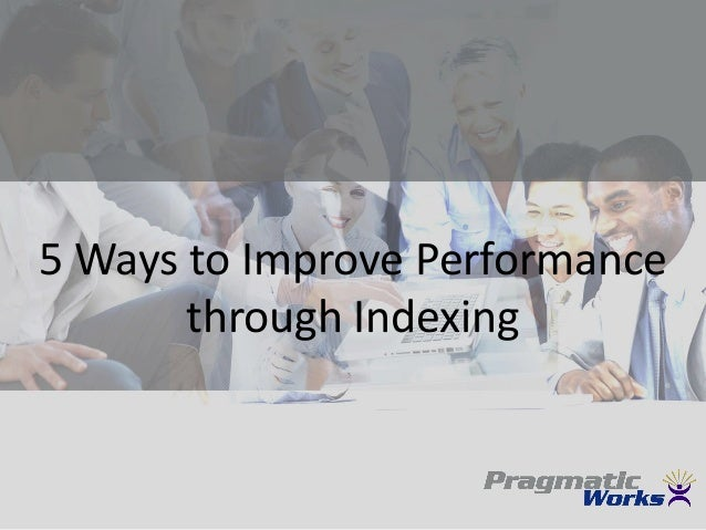 5 ways to improve performance through indexing
