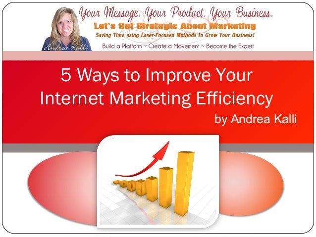 5 Ways to Improve Your Internet Marketing Efficiency
