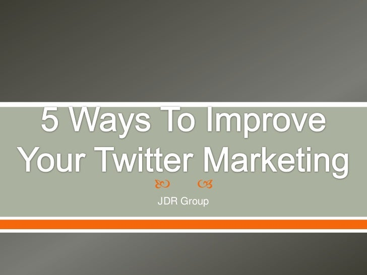 5 Ways To Improve Your Twitter Marketing