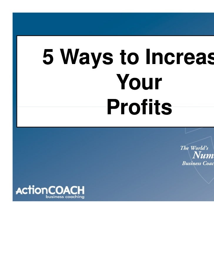 5 Ways to Increase      Your     Profits