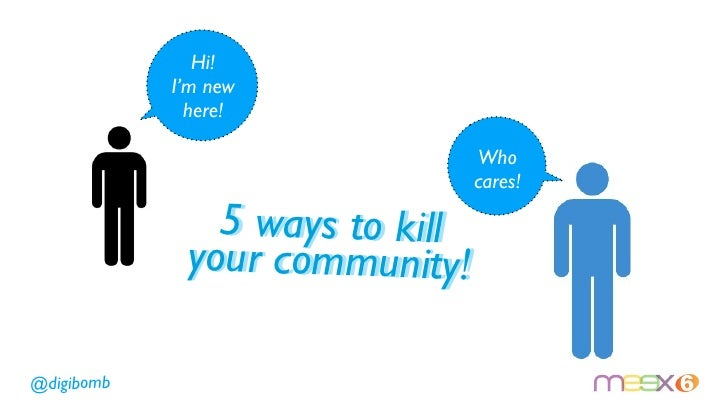 5 Ways To Kill Your Community