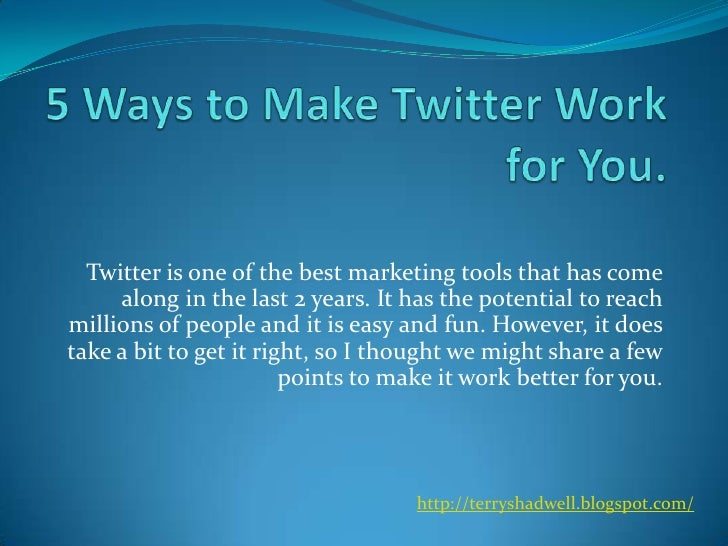 5 Ways To Make Twitter Work For You