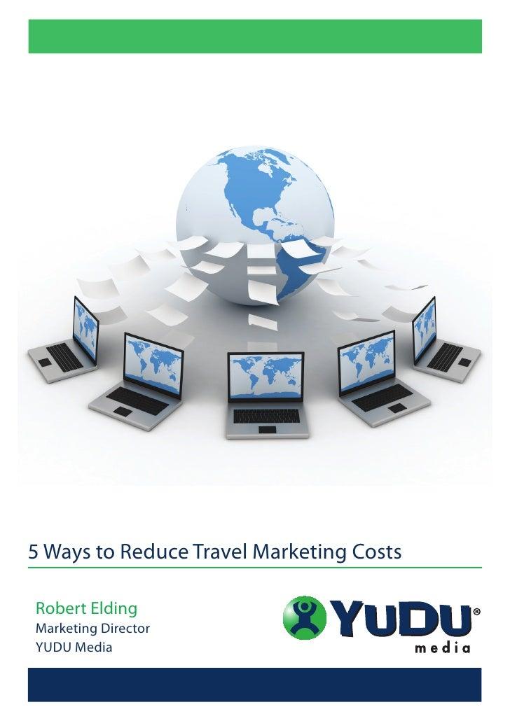 5 ways to Reduce Travel Marketing Costs