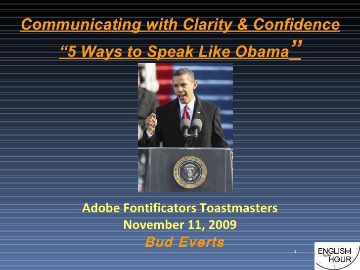 """Communicating with Clarity & Confidence """"5 Ways to Speak Like Obama """" Adobe Fontificators Toastmasters November 11, 2009 B..."""
