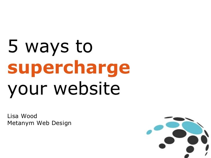 5 ways to supercharge your website Lisa Wood  Metanym Web Design