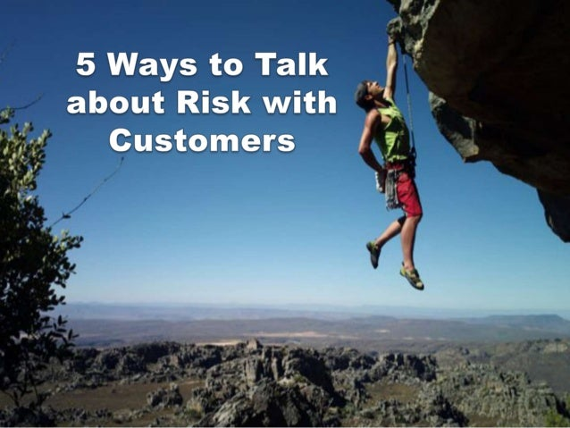 5 Ways to Talk about Risk with Customers