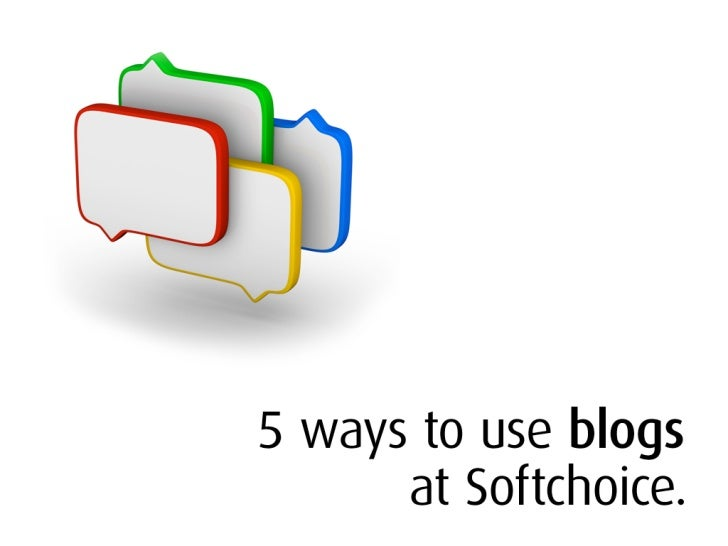 5 Ways To Use Blogs (at Softchoice)
