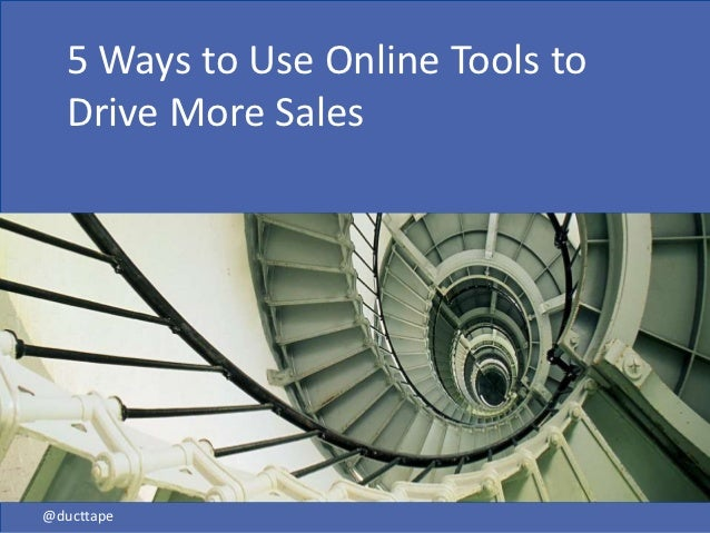 5 Ways to Use Online Tools to  Drive More Sales@ducttape