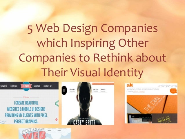 5 Web Design Companies   which Inspiring OtherCompanies to Rethink about    Their Visual Identity