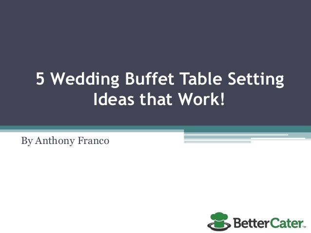 5 Wedding Buffet Table Setting Ideas That Work