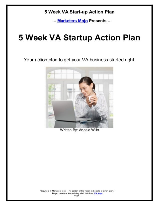 5 Week VA Start-up Action Plan -- Marketers Mojo Presents -- 5 Week VA Startup Action Plan Your action plan to get your VA...